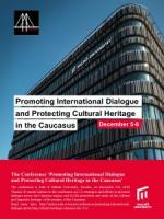 """Promoting International Dialogue and Protecting Cultural Heritage in the Caucasus"""
